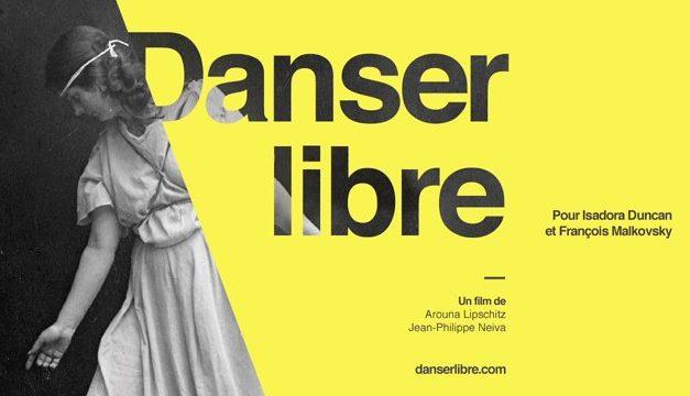 """De Duncan à Malkovsky """"Danser Libre"""""""