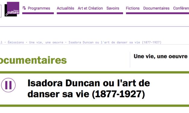 Ecoutez sur france culture: Isadora Duncan ou l'art de danser sa vie (1877-1927)